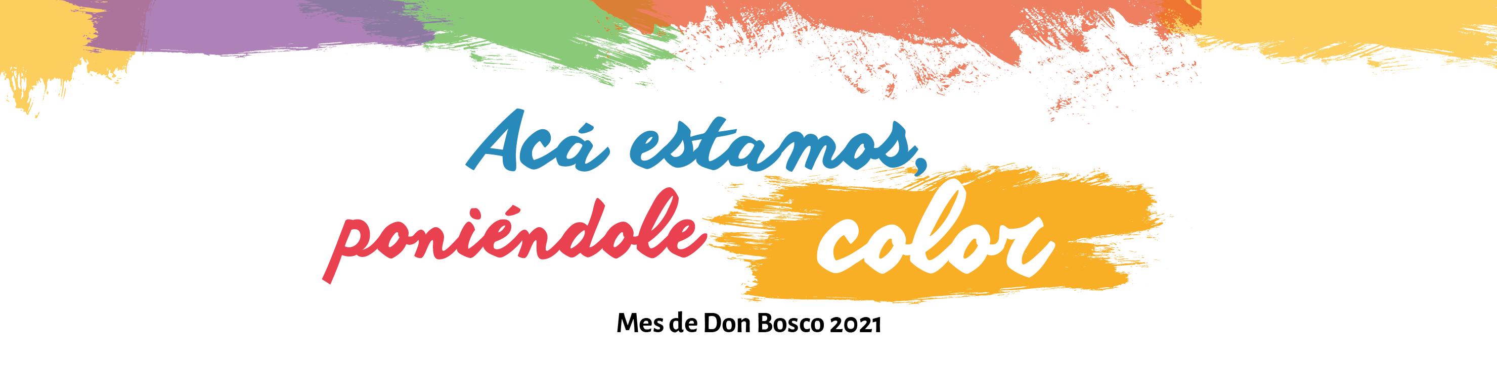 Acá estamos, poniéndole color - Mes de Don Bosco 2021